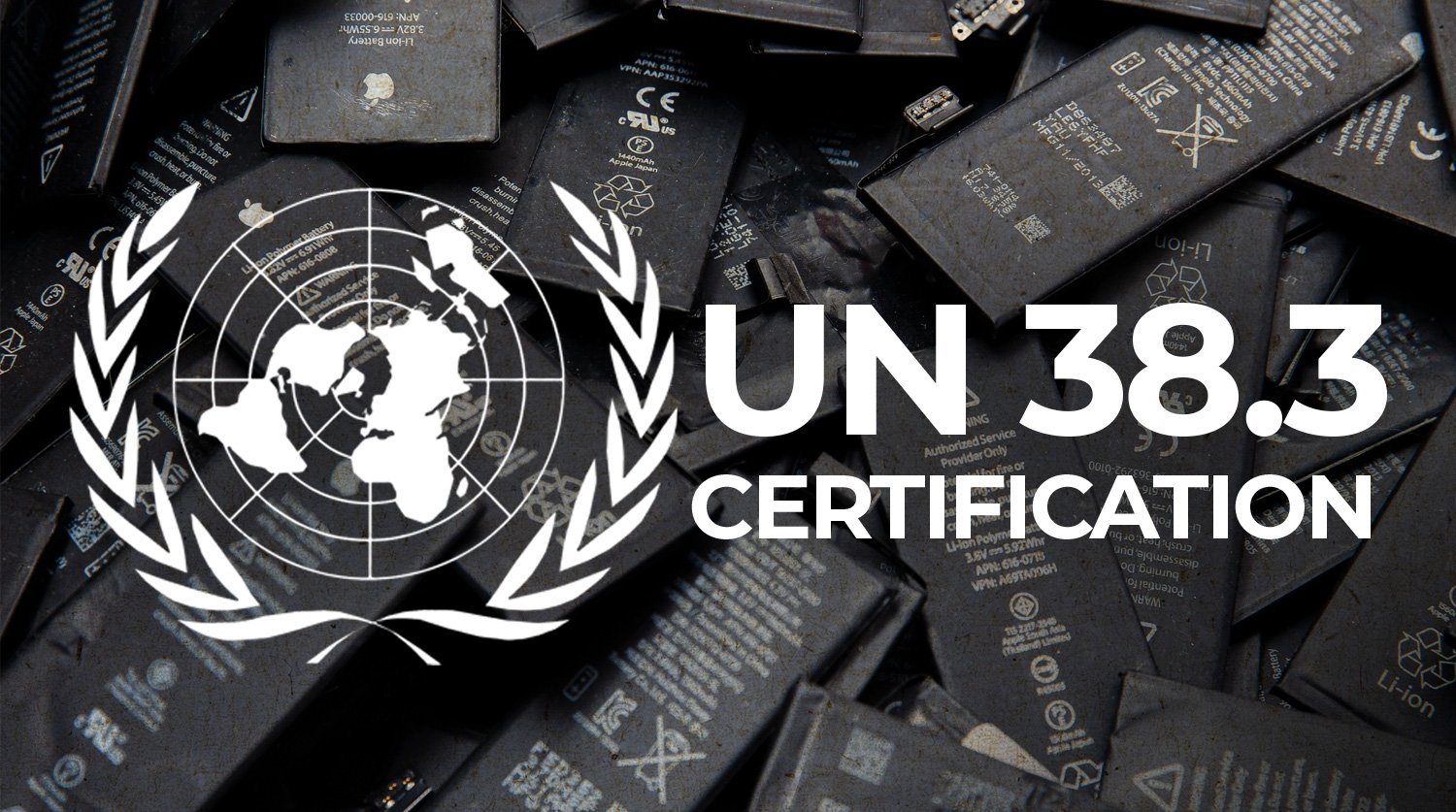 What Is The UN 38.3 Certification And Why's It Matter?
